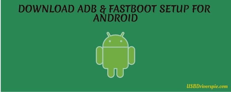 ADB and Fastboot setup